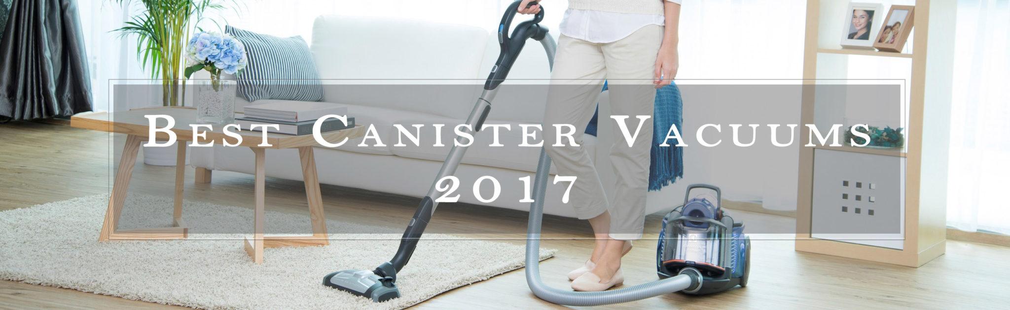best canister vacuum 2017